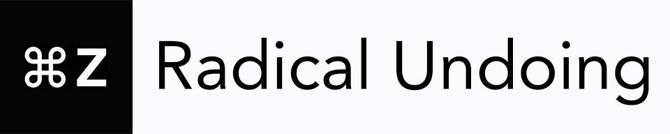 Command Z: Radical Undoing